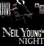 "Neil Young's Night con ""The blurred shadows"""